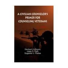 A Civilian Counselor's Primer for Counseling Veterans by Dr. Jose Coll